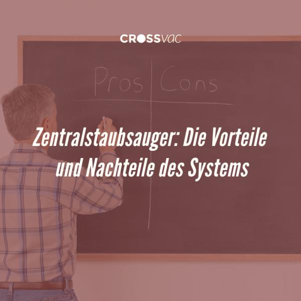 crossvac-Oesterreich-Vorteile-und-Nachteile-Zentralstaubsauger